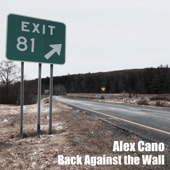 Alex Cano - Back Against the Wall