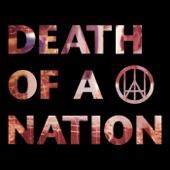 Death of a Nation - Don't Speak for Me