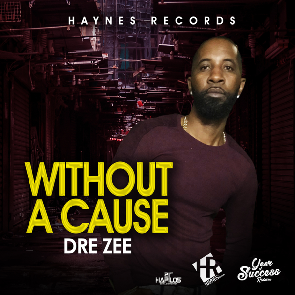 Without a Cause - Single by Dre Zee