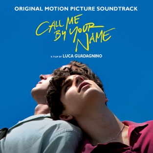 Call Me By Your Name (Original Motion Picture Soundtrack) – Various Artists