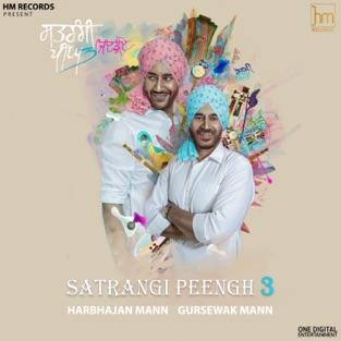Satrangi Peengh 3 – Harbhajan Mann & Gursewak Mann