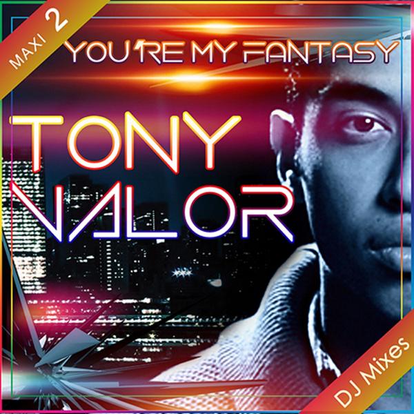 You're My Fantasy (DJ Mixes) by Tony Valor