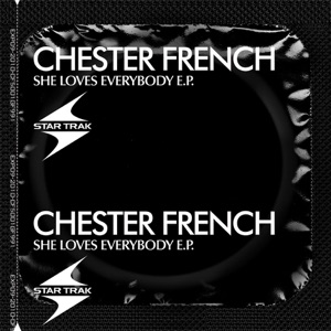 Chester French - She Loves Everybody