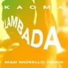 La Lambada (Mad Morello Remix) - Single