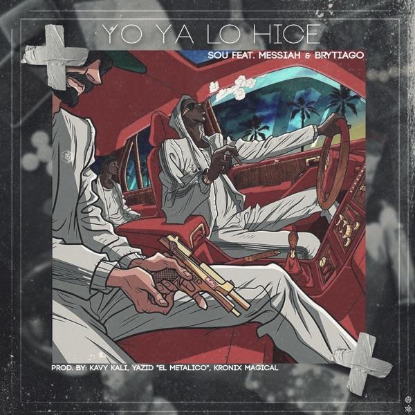 Yo Ya Lo Hice (feat. Brytiago & Messiah) - Single