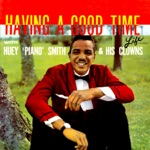 "Huey ""Piano"" Smith & The Clowns - Rockin Pneumonia and the Boogie Woogie Flu"