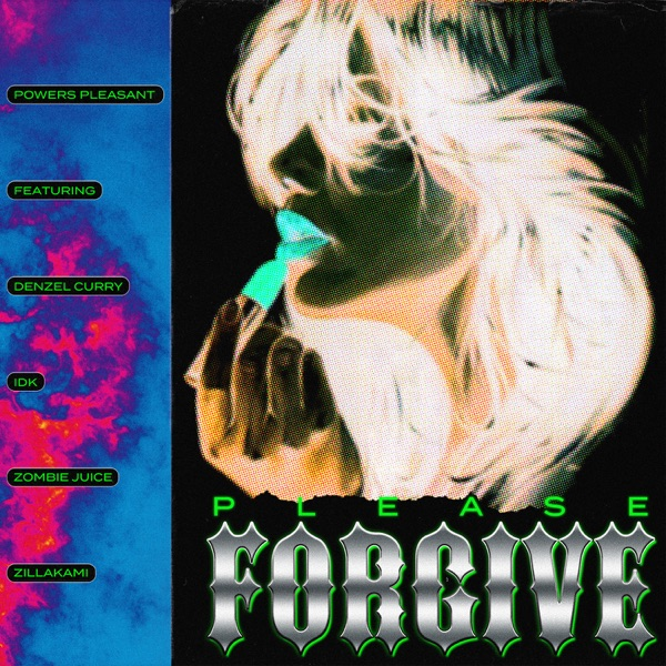 Please Forgive (feat. Denzel Curry, IDK, Zombie Juice & ZillaKami) - Single