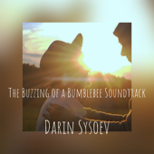 The Buzzing of a Bumblebee Soundtrack - Darin Sysoev