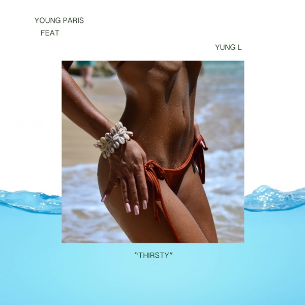 Thirsty (feat. Yung L) - Single