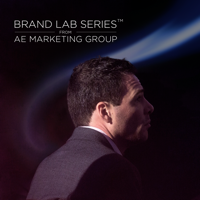 Brand Lab Series™ Podcast from AE Marketing Group