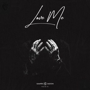 Love Me (GAMPER & DADONI Remix) - Single