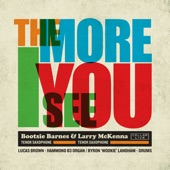 Bootsie Barnes & Larry McKenna - The More I See You