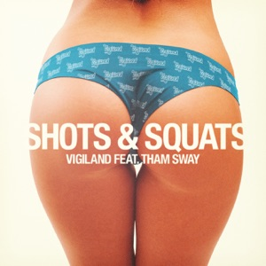 Shots & Squats (feat. Tham Sway) - Single Mp3 Download