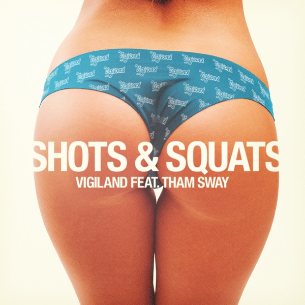 Vigiland mit Shots & Squats (feat. Tham Sway)