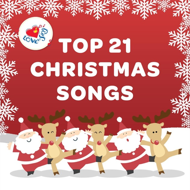 Top 21 Christmas Songs By Love To Sing