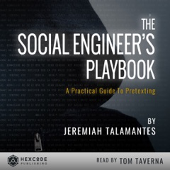 The Social Engineer's Playbook: A Practical Guide to Pretexting (Unabridged)