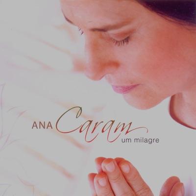 Um Milagre - Ana Caram