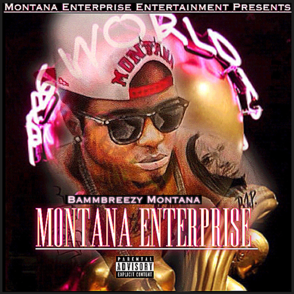 ‎Montana Enterprise by Bammbreezy Montana