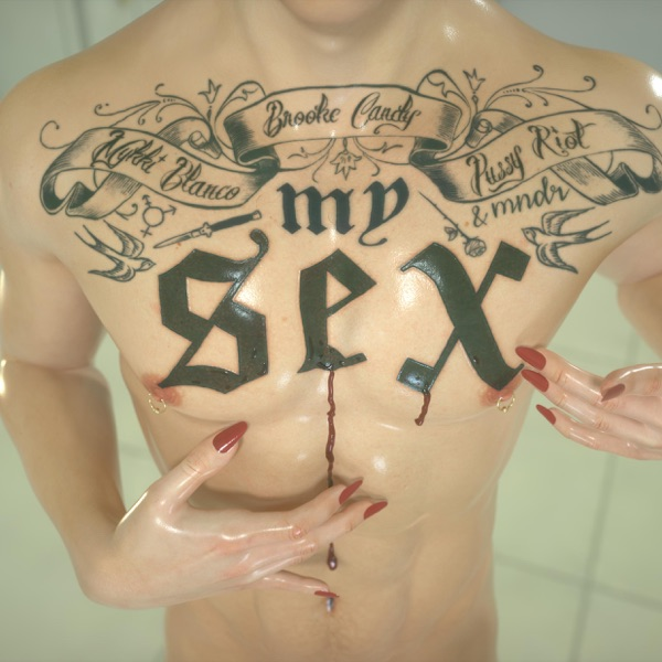 My Sex (feat. Pussy Riot, MNDR & Mykki Blanco) - Single