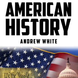 American History: From Indians to Modern History of America: People, Places and Events That Shaped US History (Unabridged) audiobook