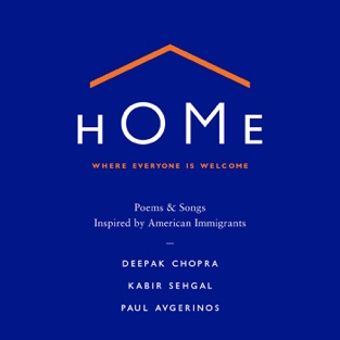 Home: Where Everyone Is Welcome – Deepak Chopra, Kabir Sehgal & Paul Avgerinos
