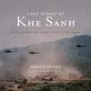 Gregg Jones - Last Stand at Khe Sanh: The Us Marines' Finest Hour in Vietnam  artwork