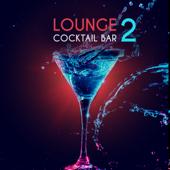 Lounge Cocktail Bar, Vol. 2