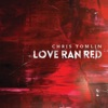 Love Ran Red (Deluxe Edition), Chris Tomlin