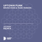 Uptown Funk (Juiceppe Unofficial Remix) [Bruno Mars & Mark Ronson] - Single