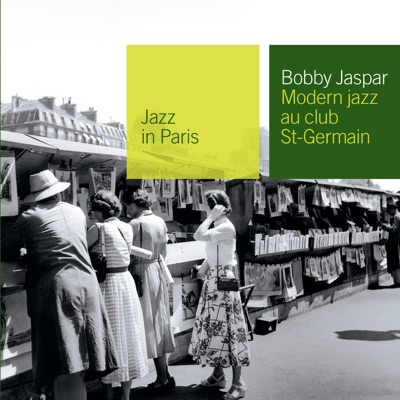Jazz in Paris: Modern Jazz au Club Saint Germain - Bobby Jaspar