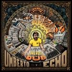 Umberto Echo - Rejoice Dub (feat. Sara Lugo & Jah9)