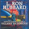L. Ron Hubbard - Villainy Victorious: Mission Earth, Volume 9  artwork