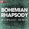 Bohemian Rhapsody (Workout Remix) - Power Music Workout