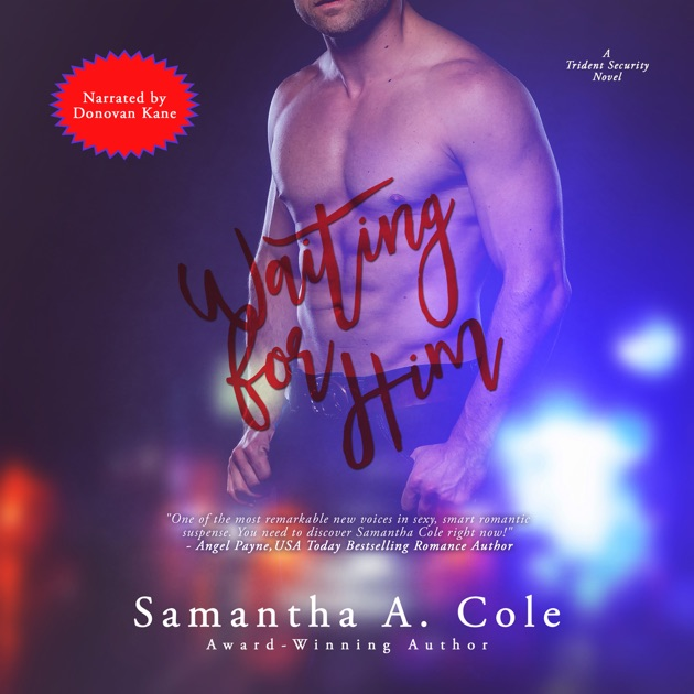 Waiting For Him Trident Security Book 3 Unabridged By Samantha A