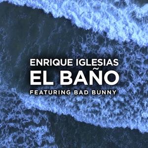 Enrique Iglesias - EL BAÑO feat. Bad Bunny