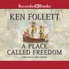 Ken Follett - A Place Called Freedom  artwork