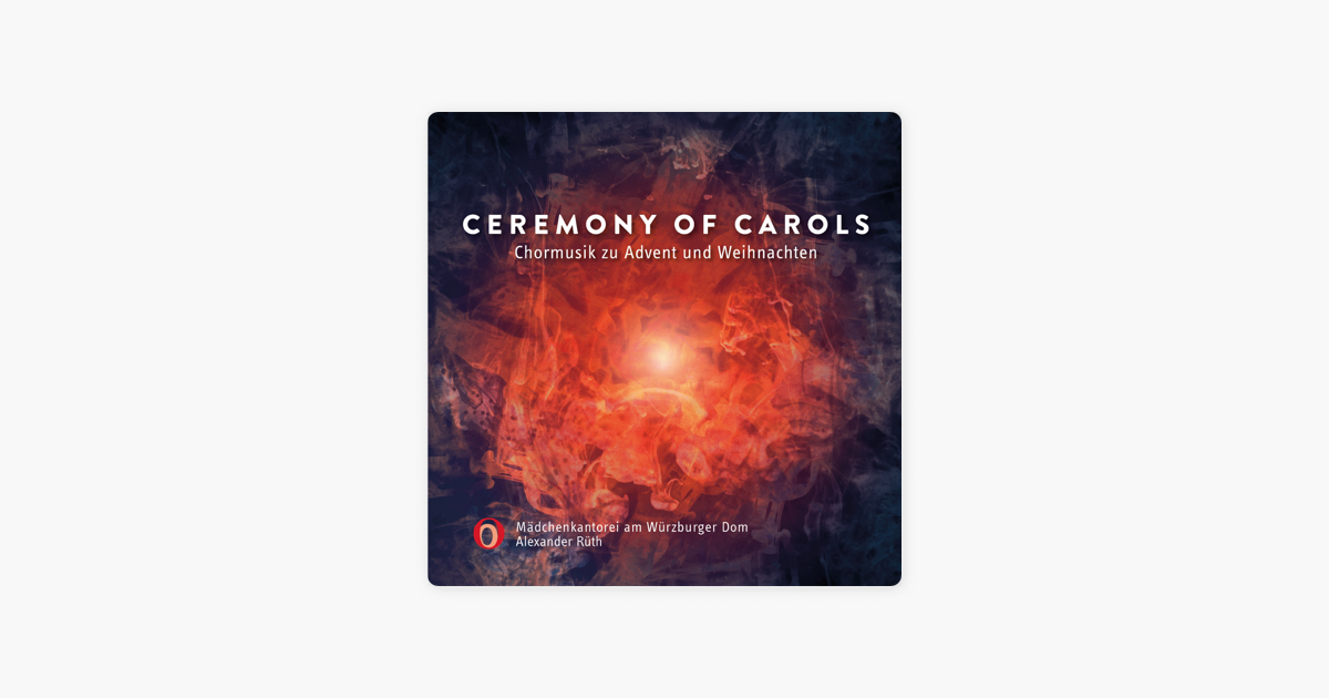 Ceremony of Carols (Chormusik zu Advent und Weihnachten) by ...