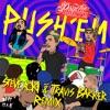 Travis Barker Yelawolf & Steve Aoki - Push 'Em