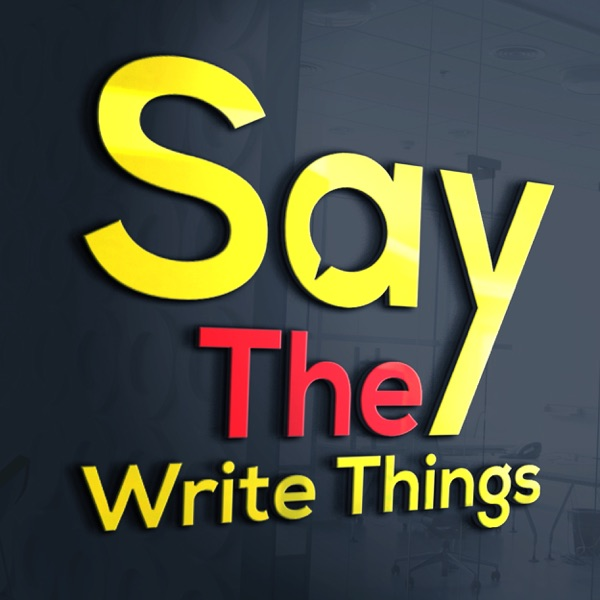 say-the-write-things podcast