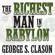George S. Clason - The Richest Man in Babylon