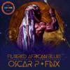 Oscar P & FNX OMAR - Filtered African Blues (FNX Remix) artwork