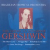 The American Songbook - Gershwin, Brazilian Tropical Orchestra