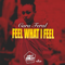 Feel What I Feel - Cara Feral...