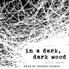Ruth Ware - In a Dark, Dark Wood (Unabridged)  artwork
