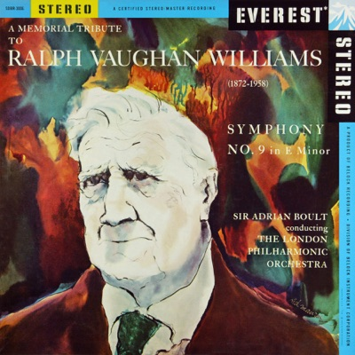 A Memorial Tribute to Ralph Vaughan Williams: Symphony No. 9 (Transferred from the Original Everest Records Master Tapes) - London Philharmonic Orchestra