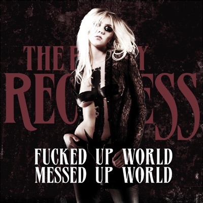 Fucked Up World / Messed Up World - Single - The Pretty Reckless