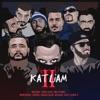 Katliam 2 feat Yener Çevik Sansar Salvo Anıl Piyancı Velet Monstar361 Defkhan Contra Gekko G Single
