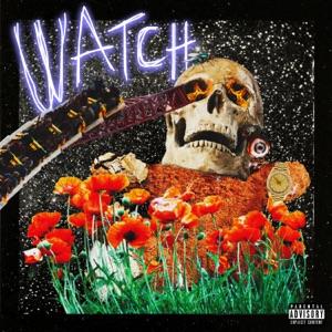 Watch (feat. Lil Uzi Vert & Kanye West) - Single