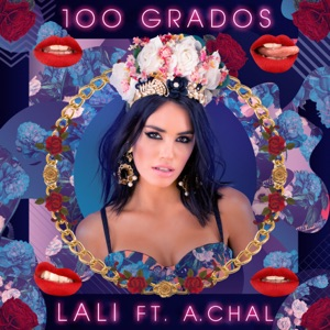 100 Grados (feat. A.CHAL) - Single Mp3 Download