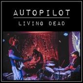 Autopilot - Living Dead